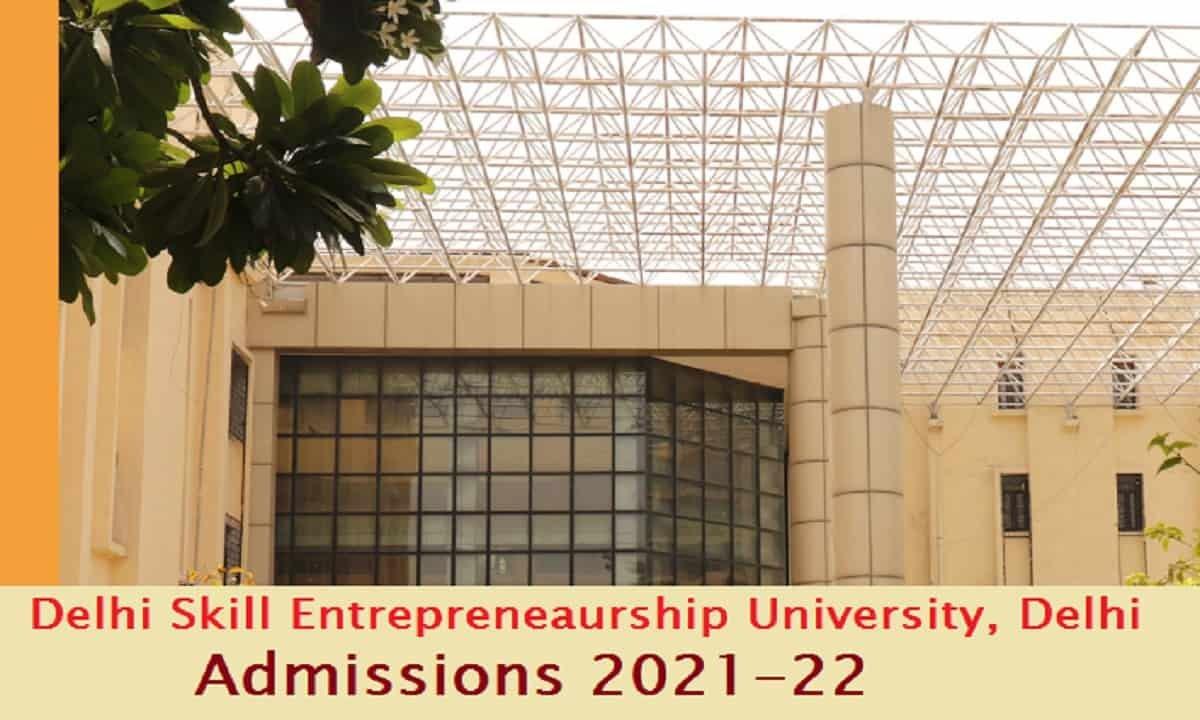 DSEU Admission 2021: Delhi Skill Entrepreneurship University Application Form, Courses, Eligibility & More