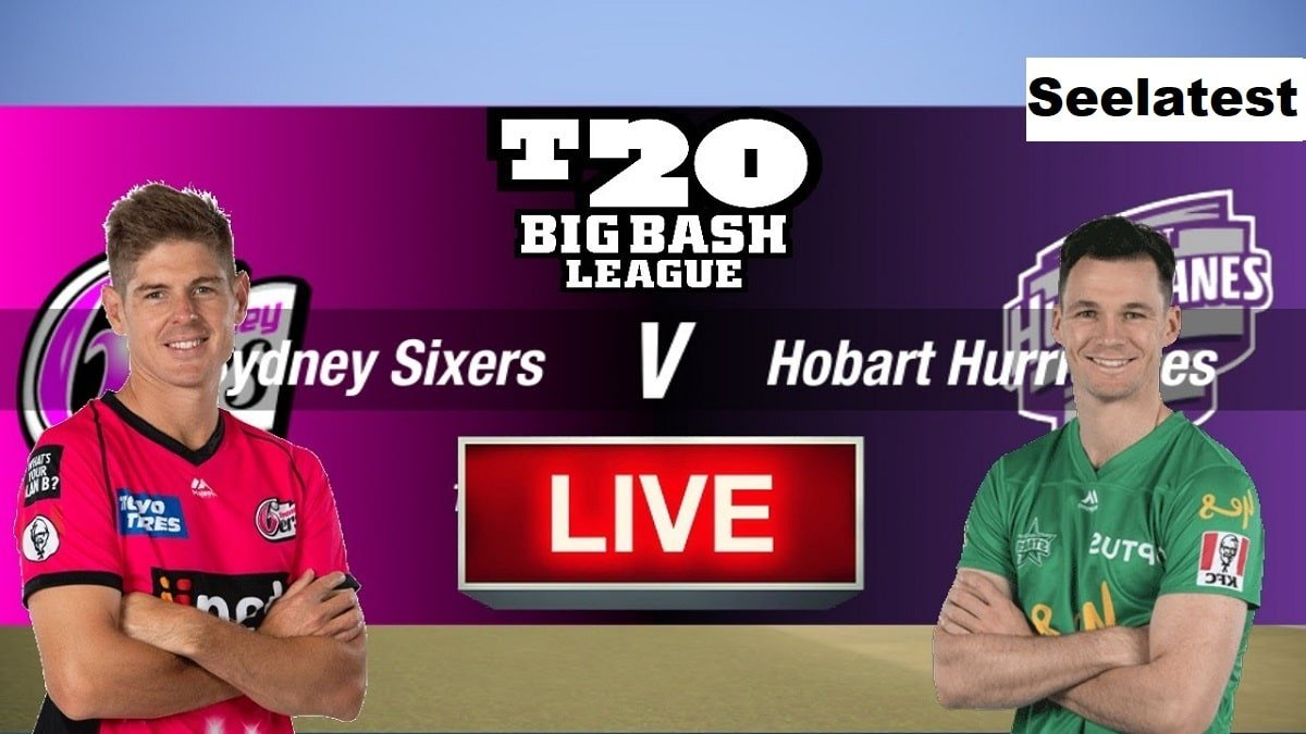 Big Bash League 2020: Hobart Hurricanes vs Sydney Sixers, Check all Updates for BBL 10 Match 1