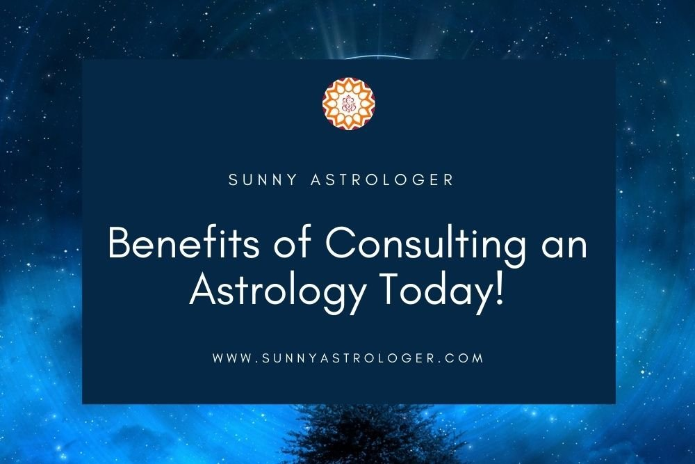 Benefits of Consulting an Astrology Today!