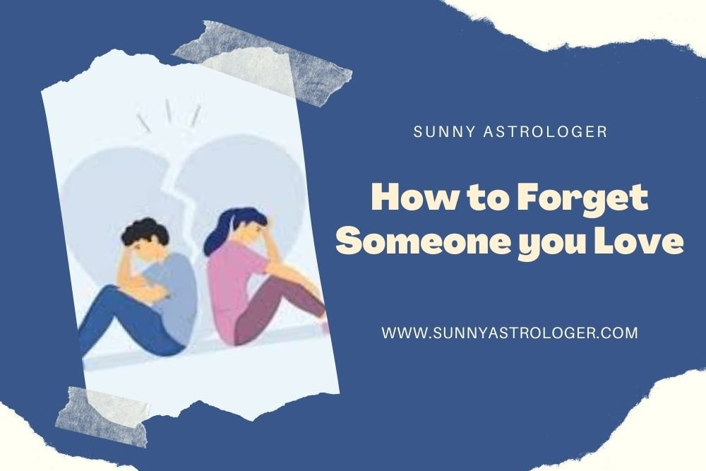 How to Forget Someone you Love?