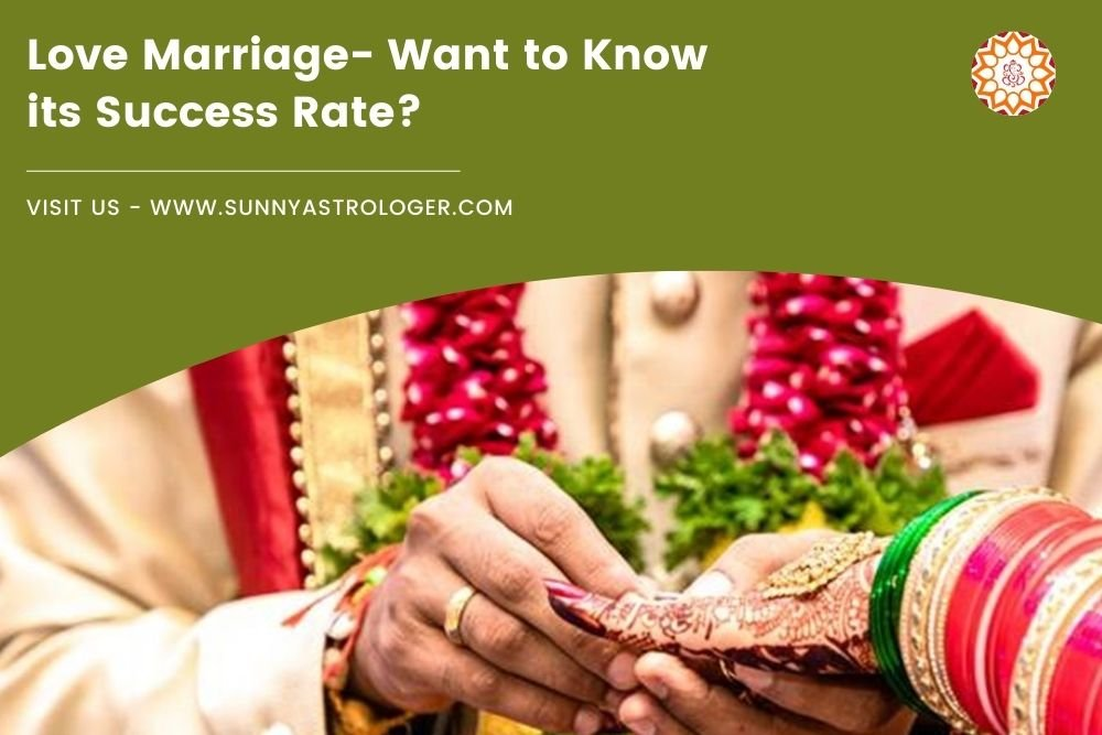 Love Marriage- Want to Know its Success Rate?