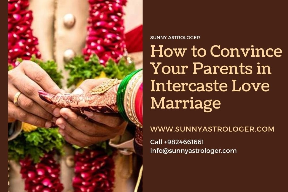 How to Convince Your Parents in Intercaste Love Marriage