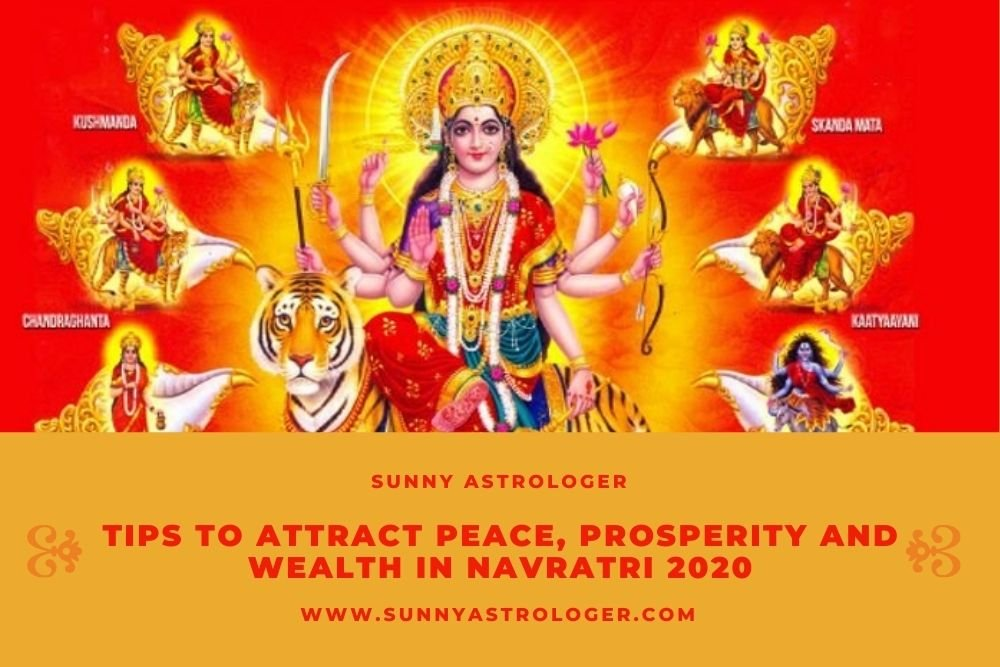 Tips to Attract Peace, Prosperity and Wealth in Navratri 2020