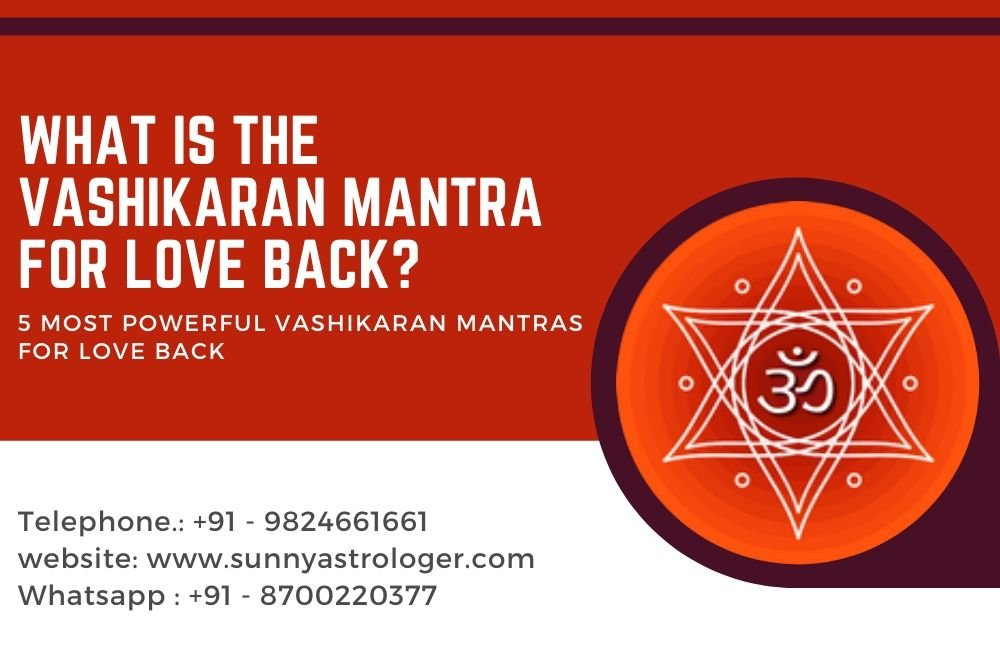What is the Vashikaran Mantra for Love Back?