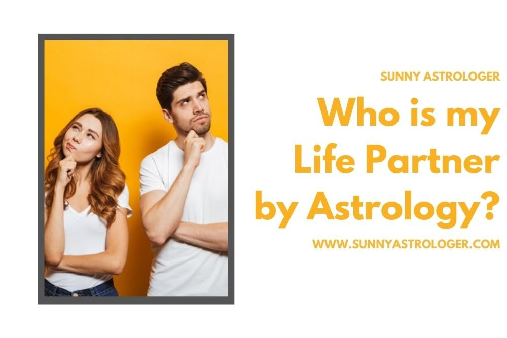 Who is my Life Partner by Astrology